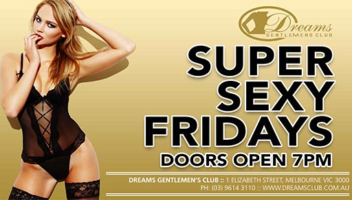 Super Sexy Fun Every Friday Night @ Dreams