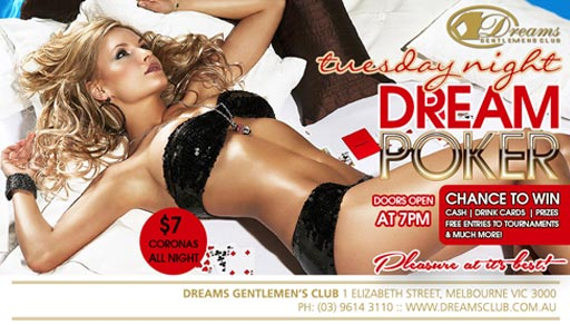 Tuesday Night Dream Poker @ Dreams Gentlemen's Club Melbourne