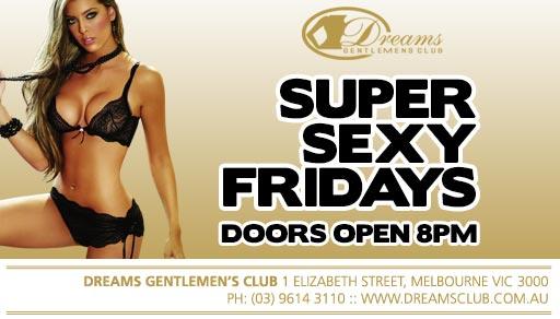 Super Sexy Friday Nights @ Dreams Melbourne