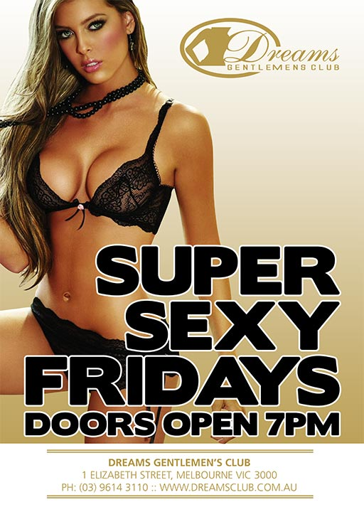 Dreams Super Sexy Fridays - Only @ Dreams Gentlemen's Club Melbourne